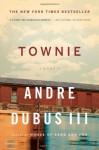 Townie: A Memoir - Andre Dubus III