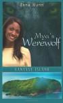 Mya's Werewolf: Fantasy Island Series: Book One (Volume 1) - Zena Wynn