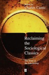 Reclaiming the Sociological Classics: Proceedings of the Symposium Held at the 105th Annual Meeting of the American Ceramic Society, April 27-30, 2003, in Nashville, Tennessee, Ceramic Transactions - Charles Camic