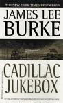 Cadillac Jukebox - James Lee Burke