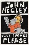 Five Sugars Please - John Hegley