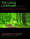 The Living Landscape, Second Edition: An Ecological Approach to Landscape Planning - Frederick Steiner