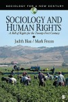 Sociology and Human Rights: A Bill of Rights for the Twenty-First Century - Judith R. Blau, Mark Frezzo