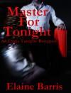 Master for Tonight (Book, #1) - Elaine Barris