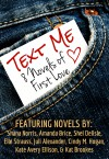 Text Me -- 8 novels of First Love - Shana Norris, Shel Delisle, Amanda Brice, Elle Strauss, Juli Alexander, Cindy M. Hogan, Kate Avery Ellison, Kat Brookes
