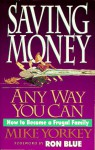 Saving Money Any Way You Can: How to Become a Frugal Family - Mike Yorkey