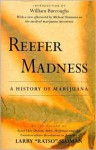 Reefer Madness: A History of Marijuana - William S. Burroughs, Larry Sloman, Michael Simmons