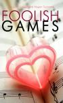 Foolish Games - Leah Spiegel, Megan Summers