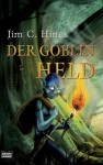 Der Goblin Held - Jim C. Hines