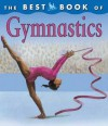 The Best Book of Gymnastics (The Best Book of) - Christine Morley