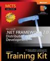 MCTS Self-Paced Training Kit (Exam 70-529): Microsoft® .NET Framework 2.0 Distributed Application Development - Sara Morgan, Bill Ryan, Shannon Horn, Mark Blomsma