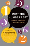 What the Numbers Say: A Field Guide to Mastering Our Numerical World - Derrick Niederman, David Boyum