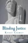 Blinding Justice - Kristi Cramer