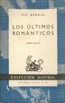 Los Últimos Románticos - Pío Baroja