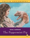 The Peppermint Pig (Puffin audiobooks) - Nina Bawden, Lindsay Duncan