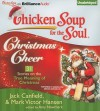 Chicken Soup for the Soul: Christmas Cheer - 31 Stories on the True Meaning of Christmas - Jack Canfield, Mark Victor Hansen, Sandra Burr, Dan John Miller