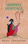 Ojibway Heritage - Basil H. Johnston