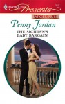Mills & Boon : The Sicilian's Baby Bargain (The Leopardi Brothers) - Penny Jordan