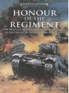 The Honour of the Regiment: The British and Commonwealth Armies in the West in World War II, 1939-45 - Frank Chadwick, Dudley Garidel