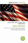 Dean Acheson - Frederic P. Miller, Agnes F. Vandome, John McBrewster