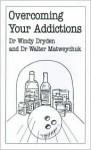 Overcoming Addictions - Windy Dryden, Walter Matweychuk
