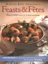 Martha Rose Shulman's Feasts & Fetes: Elegantly Healthful Menus for Do-Ahead Entertaining - Martha Rose Shulman, Teri Sandison