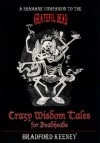 Crazy Wisdom Tales for Dead Heads: A Shamanic Companion to the Grateful Dead - Bradford P. Keeney