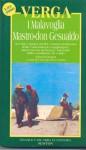 I Malavoglia. Mastro don Gesualdo - Giovanni Verga