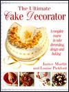 Ultimate Cake Decorator - Janice Murfitt, Louise Pickford