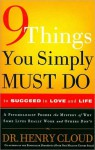 9 Things You Simply Must Do to Succed in Love and Life - Henry Cloud
