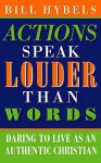 Actions Speak Louder Than Words: Living Christianity - Bill Hybels