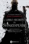 Il libro segreto di Shakespeare - John Underwood, Milvia Faccia, Rosa Prencipe