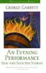 An Evening Performance - George Garrett
