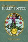 Unlocking Harry Potter: Five Keys for the Serious Reader - John Granger