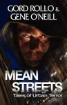 Mean Streets: Tales of Urban Terror - Gord Rollo, Gene O'Neill