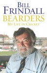 Bearders: My Life In Cricket - Bill Frindall