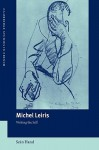 Michel Leiris: Writing the Self - Sean Hand, Michael Sheringham