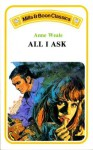 All I Ask - Anne Weale