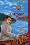 Catching Spring - Sylvia Olsen