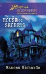 House of Secrets (Steeple Hill Love Inspired Suspense #242) - Ramona Richards