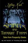 Spirits and Thought Forms: Tales from Prosperity Glades - Jeffrey Kosh