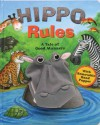 Hippo Rules: A Tale of Good Manners [With Removable Hand Puppet] - Wendy Wax