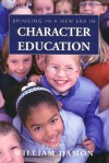 Bringing in a New Era in Character Education - William Damon