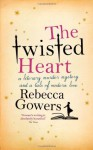 The Twisted Heart - Rebecca Gowers