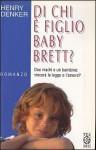 Di chi è figlio Baby Brett? - Henry Denker, Donatella Cerutti Pini