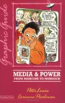 Media & Power: From Marconi To Murdoch: A Graphic Guide - Peter Lewis