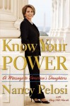 Know Your Power: A Message to America's Daughters - Nancy Pelosi, Amy Hill Hearth