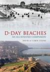 D-Day Beaches Through Time. by David & Carol Evans - David Evans