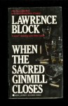 When the Sacred Ginmill Closes (Matthew Scudder #6) - Lawrence Block