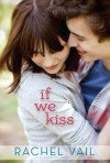 If We Kiss - Rachel Vail